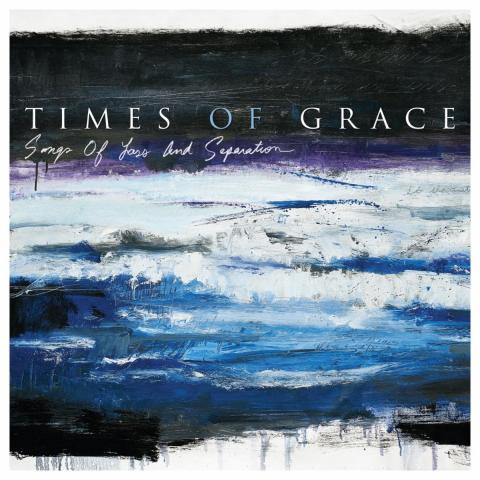 Albumcover: Times Of Grace - Songs Of Loss And Separation